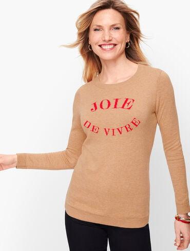 """""""Joie De Vivre"""" Sweater"""